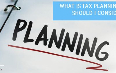 What is Tax Planning and Why Should I Consider it?