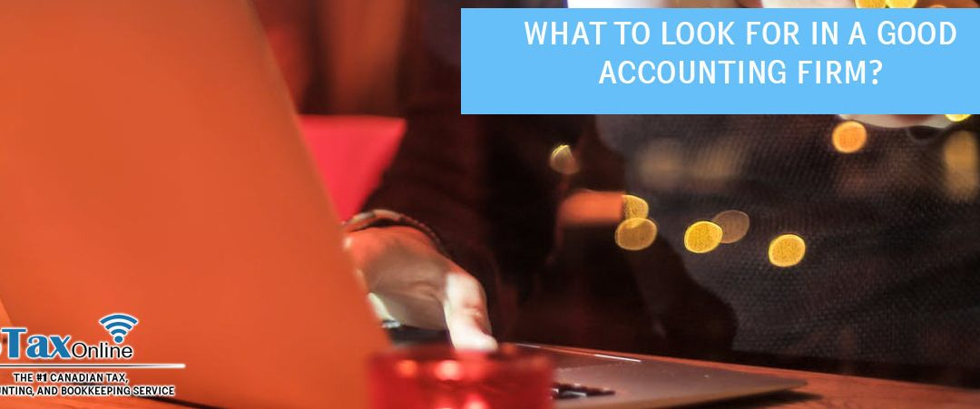 What to Look for in a Good Accounting Firm