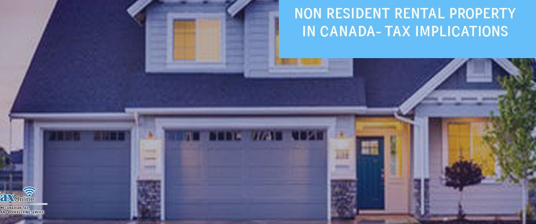 Non Resident Rental Property in Canada Tax implications: