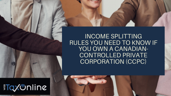 Income Splitting Rules You Need to Know if You Own a Canadian-Controlled Private Corporation