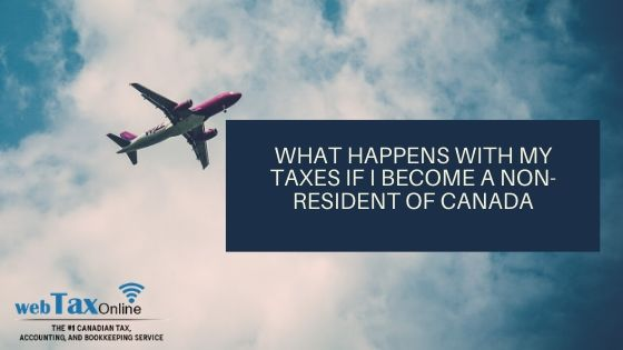 What Happens with my Taxes If I Become a Non-Resident in Canada?